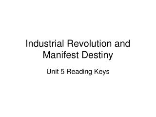 Industrial Revolution and Manifest Destiny
