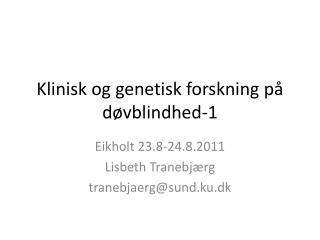 Klinisk og genetisk forskning p  d vblindhed-1