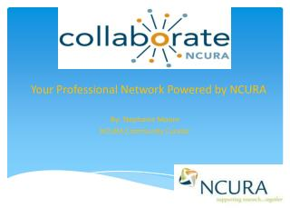 Your Professional Network Powered by NCURA