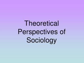 Theoretical Perspectives of Sociology