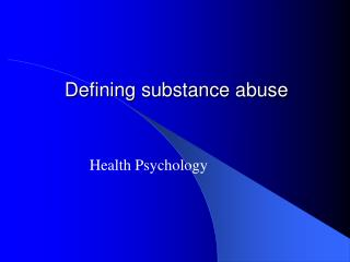 Defining substance abuse