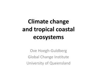 Climate change  and tropical coastal ecosystems