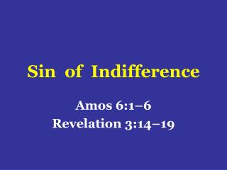 Sin  of  Indifference
