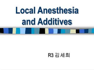 local anesthesia  and additives