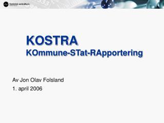KOSTRA  KOmmune-STat-RApportering