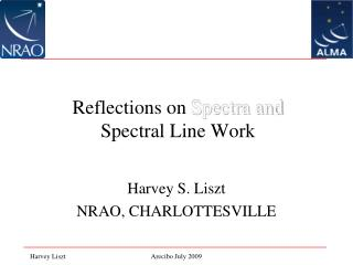 Reflections on Spectra and Spectral Line Work