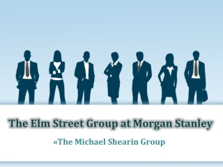 The Michael Shearin Group: The Elm Street Group at Morgan St