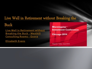 Live Well in Retirement without Breaking the Buck
