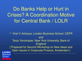 Do Banks Help or Hurt in Crises A Coordination Motive for Central Bank