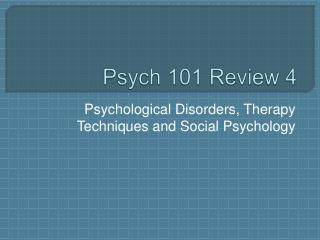 Psych 101 Review 4