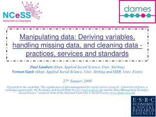 Manipulating data: Deriving variables, handling missing data, and cleaning data -  practices, services and standards