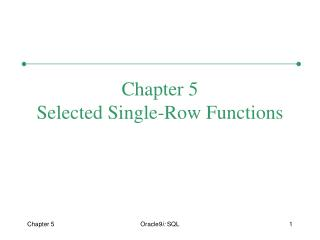Chapter 5 Selected Single-Row Functions