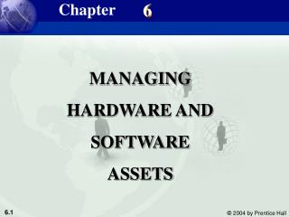 MANAGING HARDWARE AND SOFTWARE ASSETS