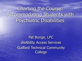 Charting the Course: Accommodating Students with Psychiatric Disabilities