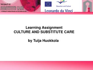 Learning Assignment CULTURE AND SUBSTITUTE CARE        by Tuija Huokkola