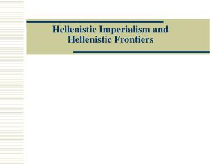 Hellenistic Imperialism and Hellenistic Frontiers