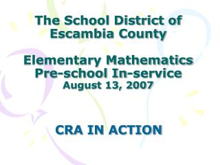The School District of  Escambia County  Elementary Mathematics Pre-school In-service August 13, 2007