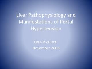 Liver Pathophysiology and Manifestations of Portal Hypertension