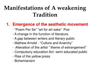 Manifestations of A weakening Tradition