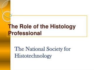 The Role of the Histology Professional