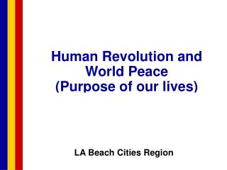 Human Revolution and World Peace Purpose of our lives