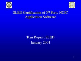 sled certification of 3rd party ncic application software