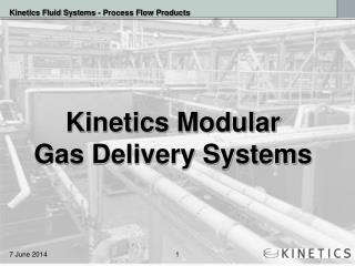 Kinetics Modular  Gas Delivery Systems