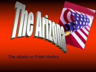 The attack on Pearl Harbor