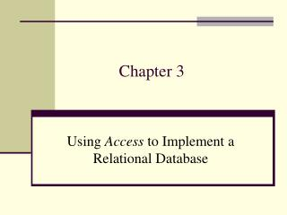 Using Access to Implement a Relational Database