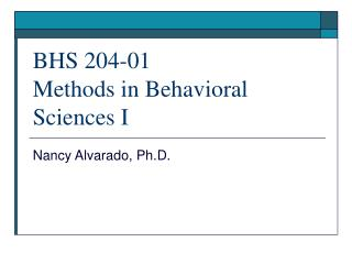 BHS 204-01 Methods in Behavioral Sciences I