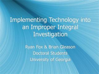 Implementing Technology into an Improper Integral Investigation