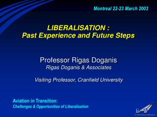 LIBERALISATION :  Past Experience and Future Steps