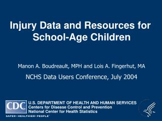 Injury Data and Resources for  School-Age Children
