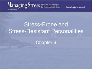 Stress-Prone and  Stress-Resistant Personalities