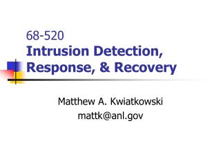 68-520 Intrusion Detection, Response,  Recovery
