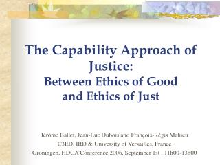 The Capability Approach of Justice:  Between Ethics of Good  and Ethics of Just