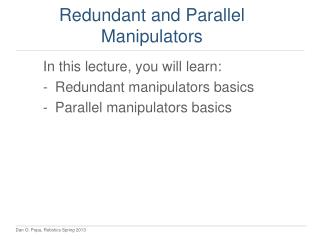 Redundant and Parallel Manipulators