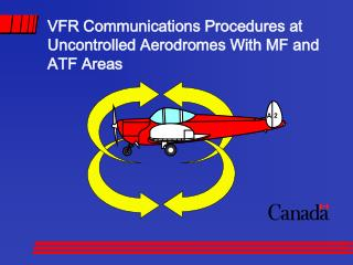 VFR Communications Procedures at Uncontrolled Aerodromes With MF and ATF Areas