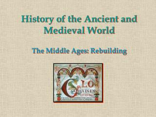 History of the Ancient and Medieval World  The Middle Ages: Rebuilding