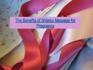 The Benefits of Shiatsu Massage for Pregnancy