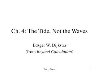 Ch. 4: The Tide, Not the Waves