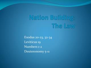 Nation Building:   The Law