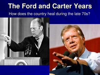 The Ford and Carter Years