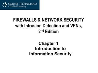 FIREWALLS  NETWORK SECURITY  with Intrusion Detection and VPNs,  2nd Edition   Chapter 1 Introduction to Information Sec