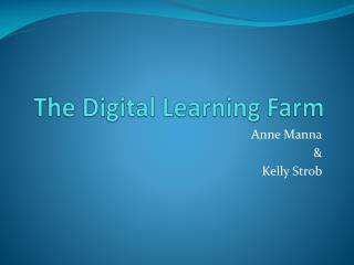 The Digital Learning Farm