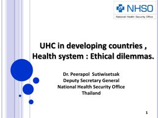 UHC in developing countries , Health system : Ethical dilemmas.