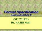 Formal Specification                     continued Lecture 3: