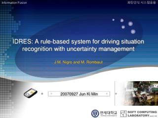 IDRES: A rule-based system for driving situation recognition with uncertainty management  J.M. Nigro and M. Rombaut