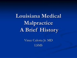 Louisiana Medical Malpractice  A Brief History