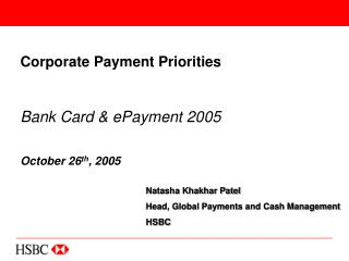 Corporate Payment Priorities   Bank Card  ePayment 2005   October 26th, 2005